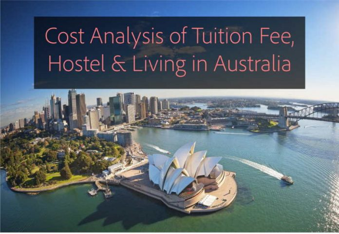 Cost analysis of tuition fee, hostel and living in australia