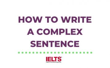 How to Write a Complex Sentence in IELTS Writing Without Making a Mistake
