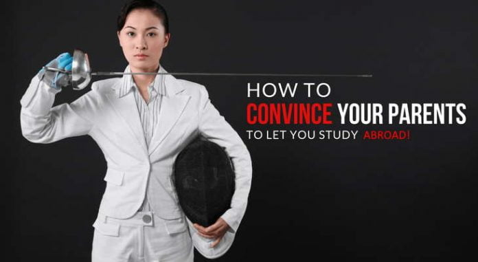 How to convince your parents to let you study abroad