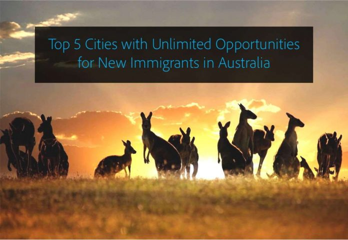 Top Five Cities with Unlimited Opportunities for New Immigrants in Australia