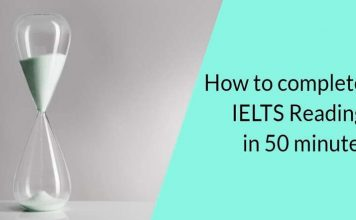 3 Secrets to Complete IELTS Reading in 50 Minutes to Get a 7 or 8 Band Score